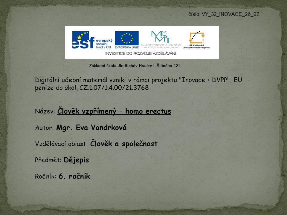 číslo: VY_32_INOVACE_26_02 Digitální učební materiál vznikl v rámci projektu