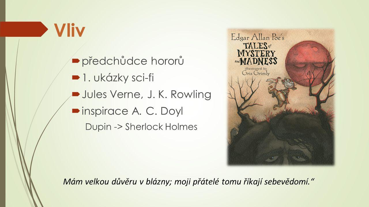 Vliv  předchůdce hororů  1.ukázky sci-fi  Jules Verne, J.