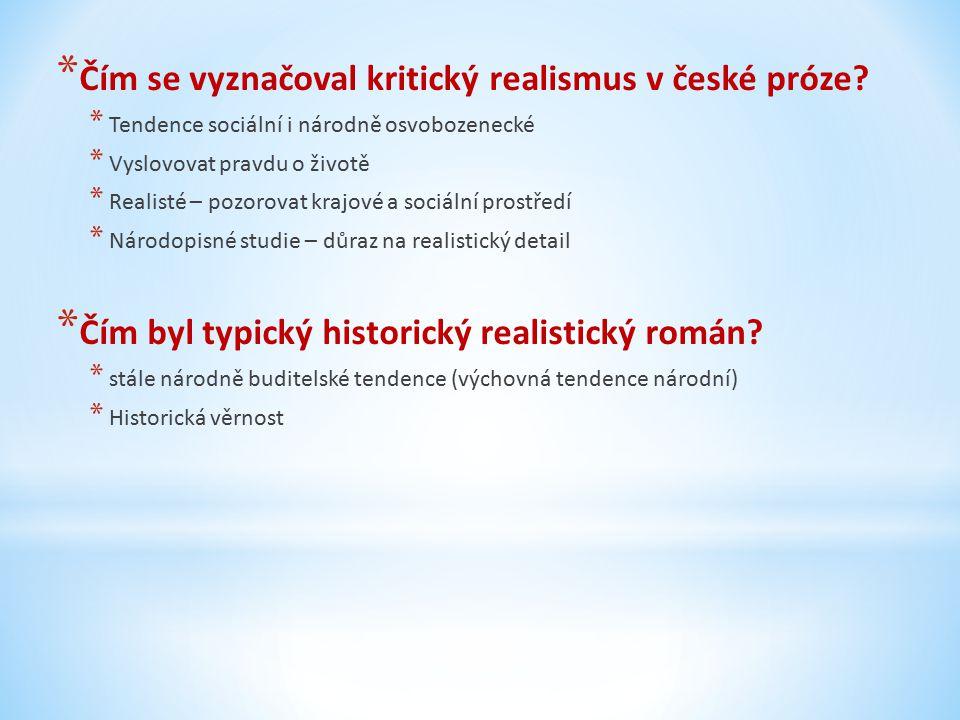 * Čím se vyznačoval kritický realismus v české próze.