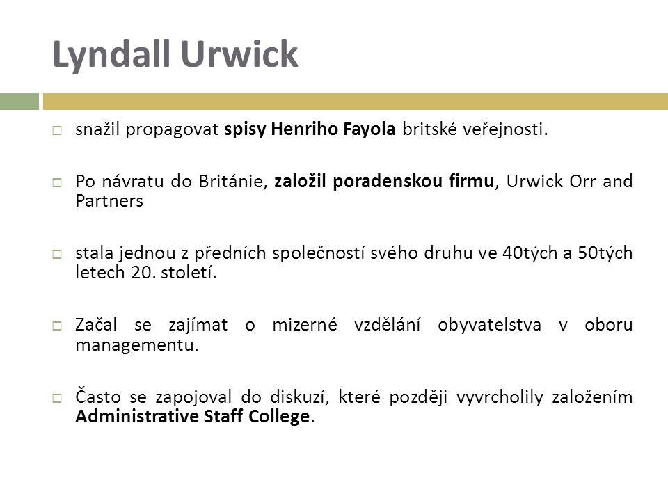 Lyndall Urwick  snažil propagovat spisy Henriho Fayola britské veřejnosti.