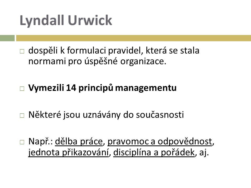 Lyndall Urwick  dospěli k formulaci pravidel, která se stala normami pro úspěšné organizace.