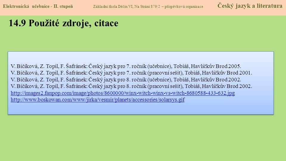14.9 Použité zdroje, citace V.Bičíková, Z. Topil, F.