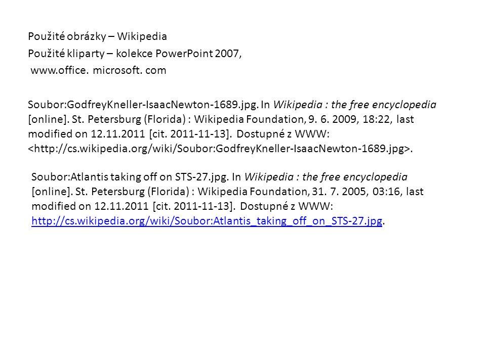 Použité obrázky – Wikipedia Použité kliparty – kolekce PowerPoint 2007, www.office. microsoft. com Soubor:GodfreyKneller-IsaacNewton-1689.jpg. In Wiki