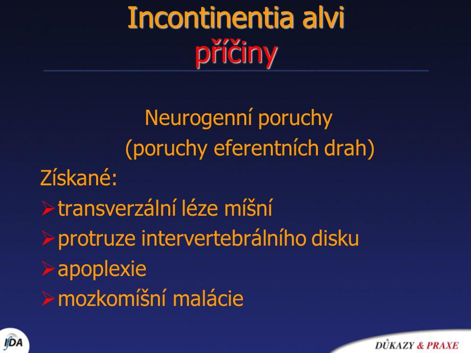 Incontinentia alvi příčiny Neurogenní poruchy (poruchy eferentních drah) Získané:  transverzální léze míšní  protruze intervertebrálního disku  apo