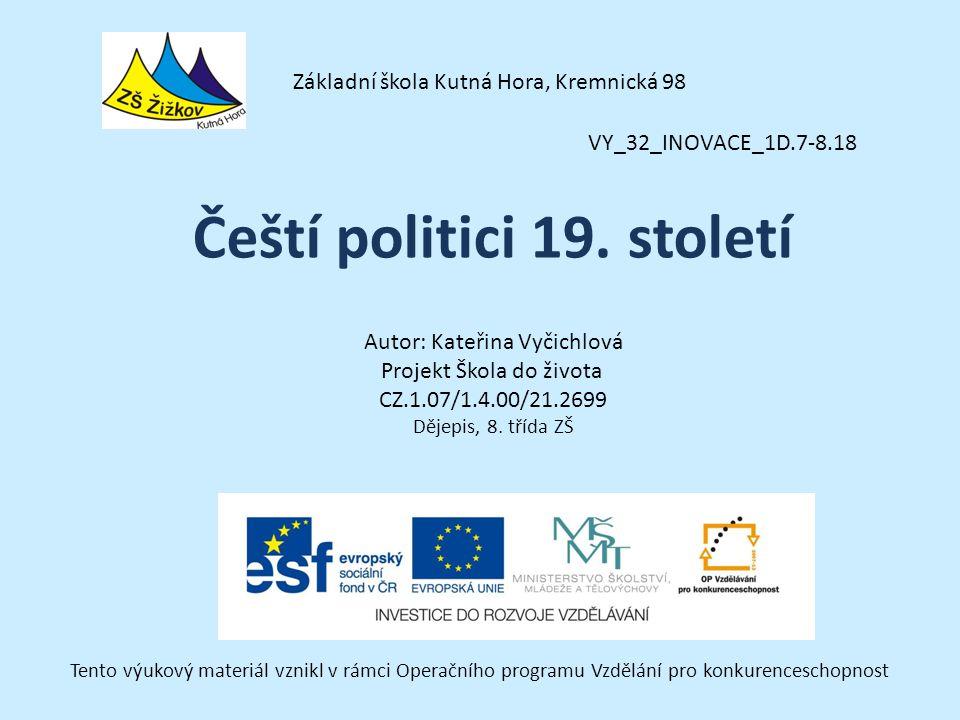 VY_32_INOVACE_1D.7-8.18 Autor: Kateřina Vyčichlová Projekt Škola do života CZ.1.07/1.4.00/21.2699 Dějepis, 8.