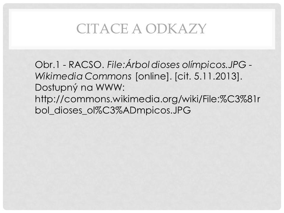 CITACE A ODKAZY Obr.1 - RACSO. File:Árbol dioses olímpicos.JPG - Wikimedia Commons [online]. [cit. 5.11.2013]. Dostupný na WWW: http://commons.wikimed