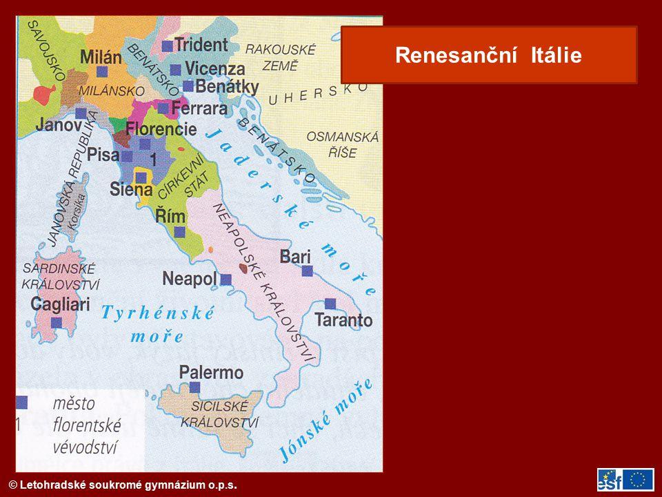 © Letohradské soukromé gymnázium o.p.s. Renesanční Itálie