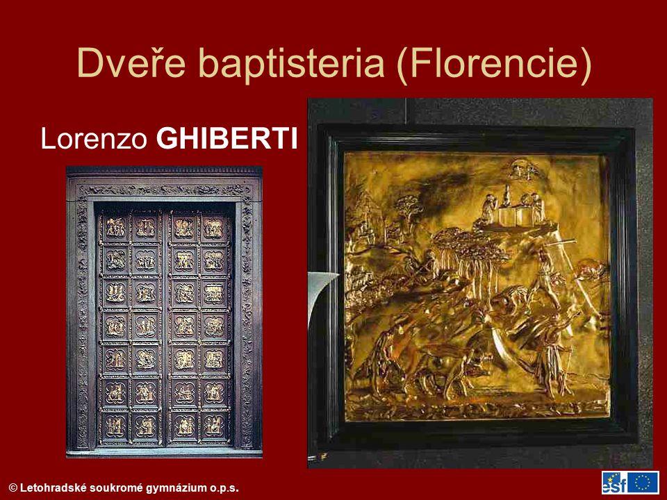 © Letohradské soukromé gymnázium o.p.s. Dveře baptisteria (Florencie) Lorenzo GHIBERTI