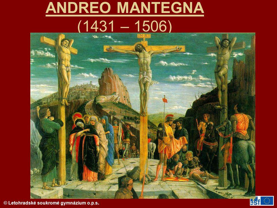 © Letohradské soukromé gymnázium o.p.s. ANDREO MANTEGNA (1431 – 1506)