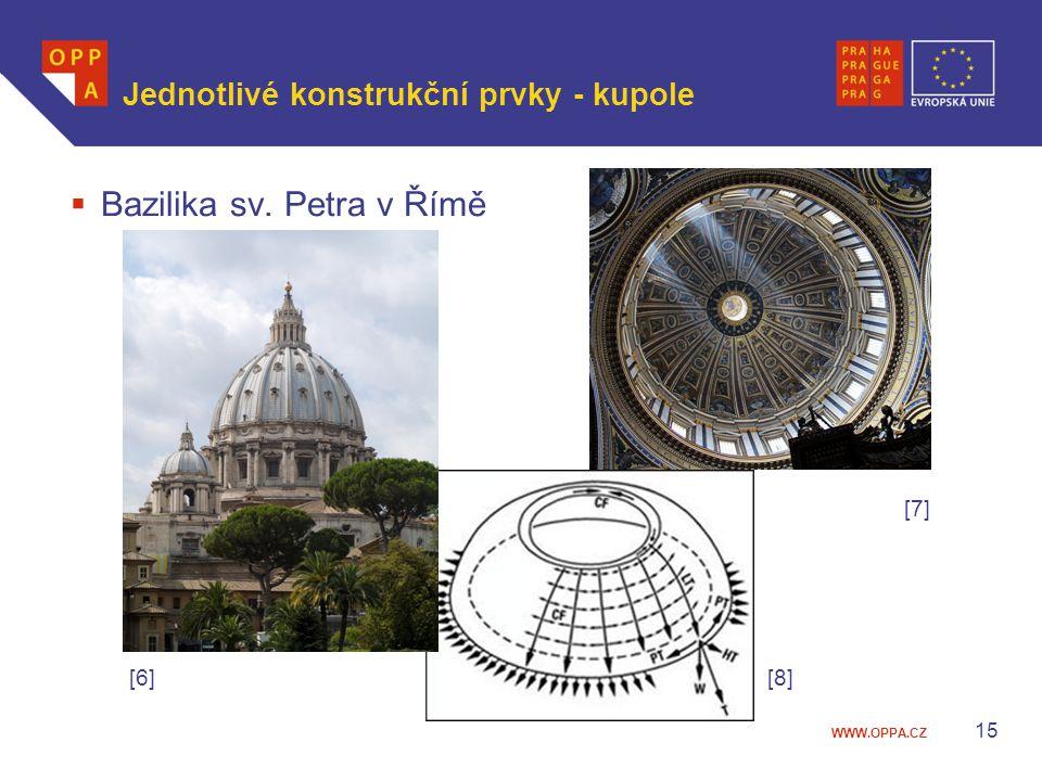 WWW.OPPA.CZ Jednotlivé konstrukční prvky - kupole  Bazilika sv. Petra v Římě [7] [6] [8] 15