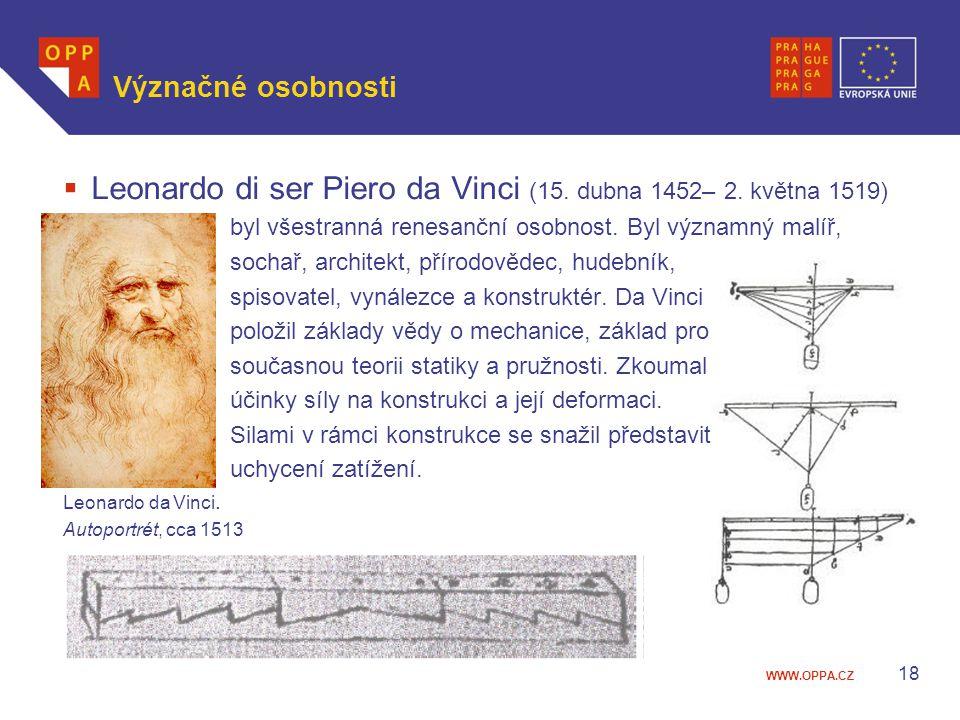 WWW.OPPA.CZ Význačné osobnosti  Leonardo di ser Piero da Vinci (15. dubna 1452– 2. května 1519) byl všestranná renesanční osobnost. Byl významný malí