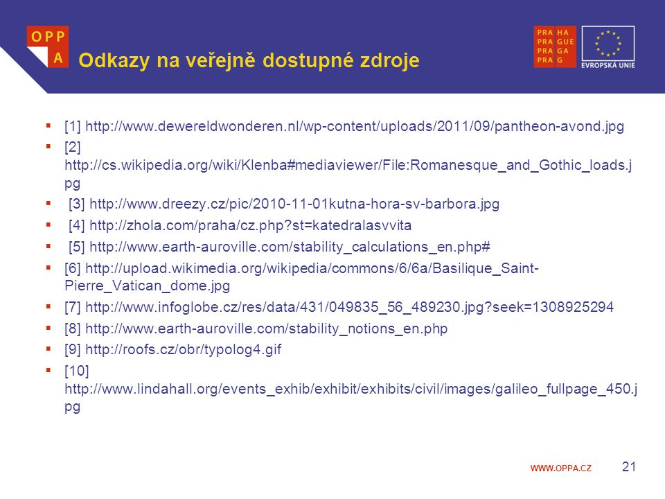 WWW.OPPA.CZ Odkazy na veřejně dostupné zdroje  [1] http://www.dewereldwonderen.nl/wp-content/uploads/2011/09/pantheon-avond.jpg  [2] http://cs.wikip