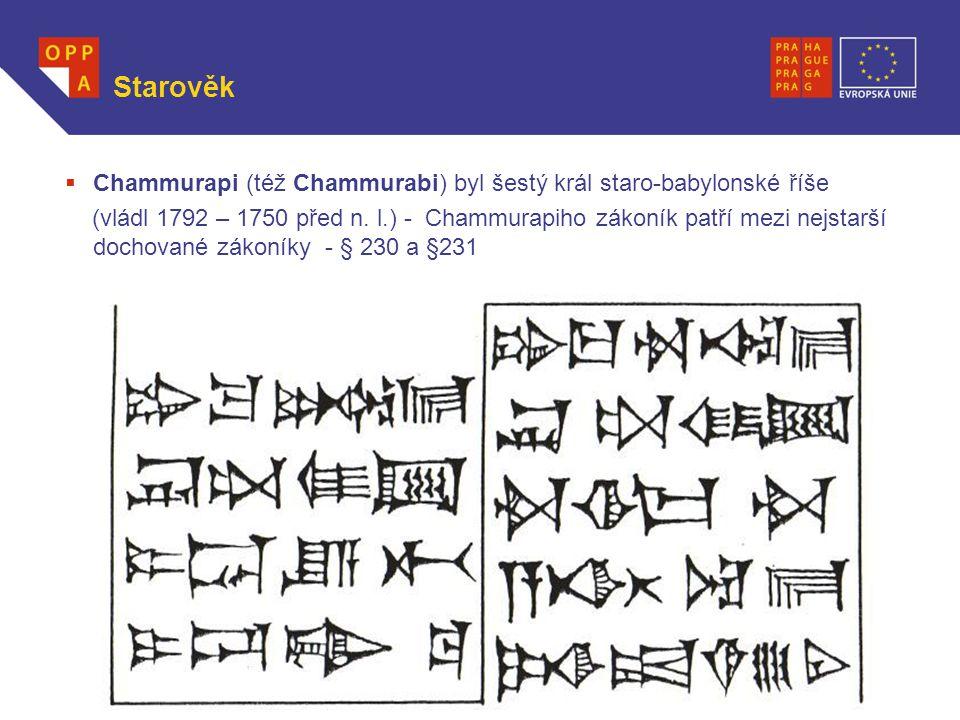 WWW.OPPA.CZ Starověk  Chammurapi (též Chammurabi) byl šestý král staro-babylonské říše (vládl 1792 – 1750 před n. l.) - Chammurapiho zákoník patří me