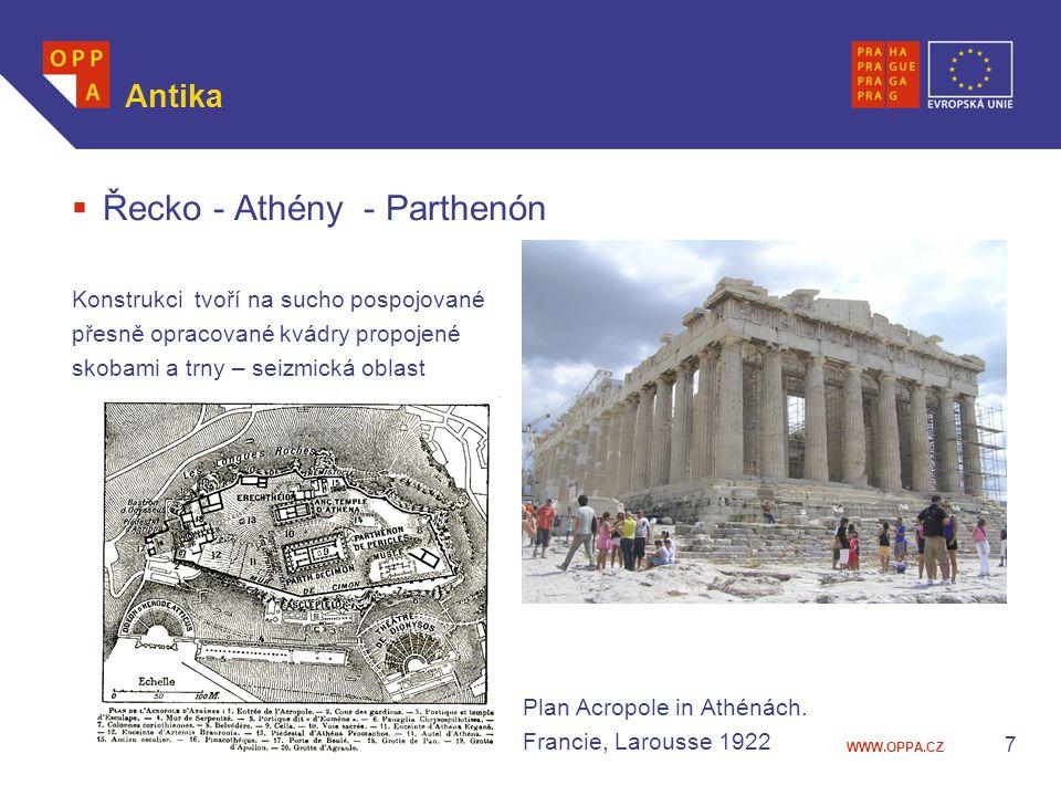 WWW.OPPA.CZ  Řecko - Athény - Parthenón Konstrukci tvoří na sucho pospojované přesně opracované kvádry propojené skobami a trny – seizmická oblast Pl
