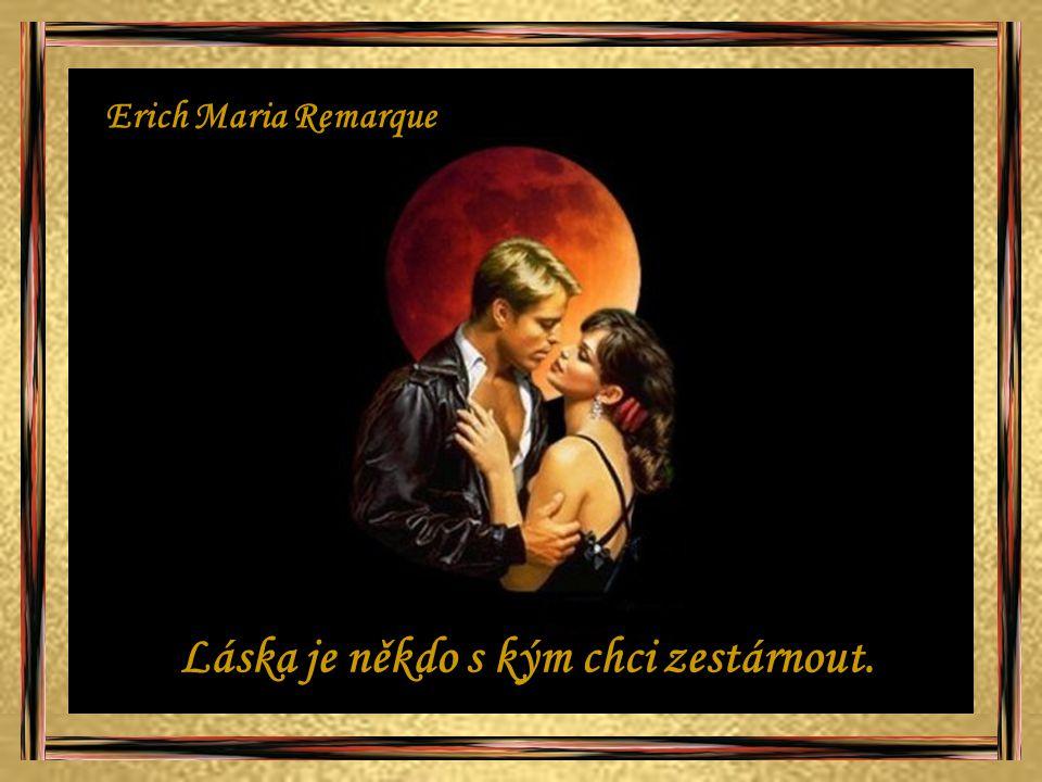 Láska je jediným klíčem, který dokáže otevřít všechny dveře. Otto Betz