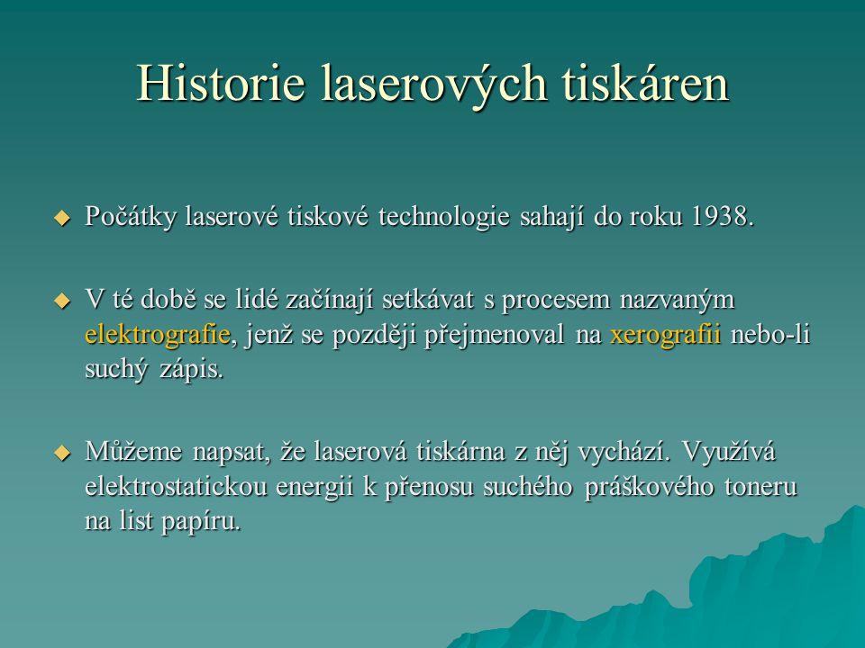 Historie laserových tiskáren  Počátky laserové tiskové technologie sahají do roku 1938.