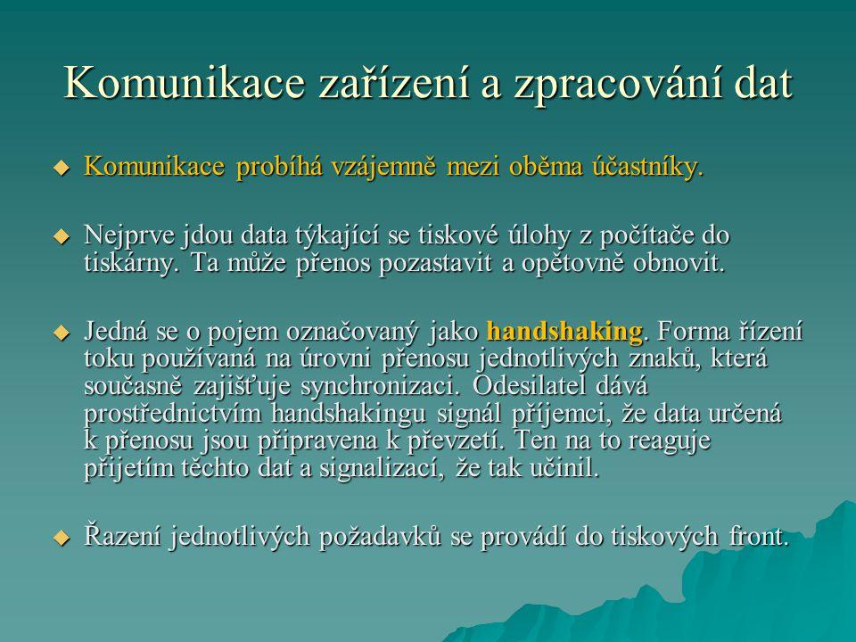 Komunikace zařízení a zpracování dat  Komunikace probíhá vzájemně mezi oběma účastníky.