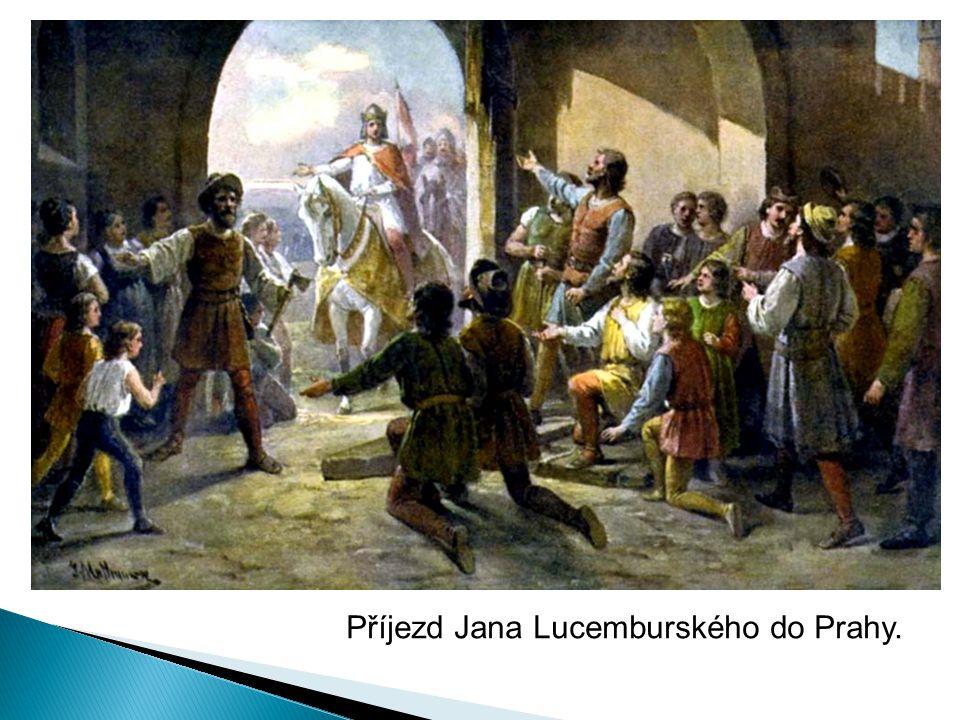 Příjezd Jana Lucemburského do Prahy.