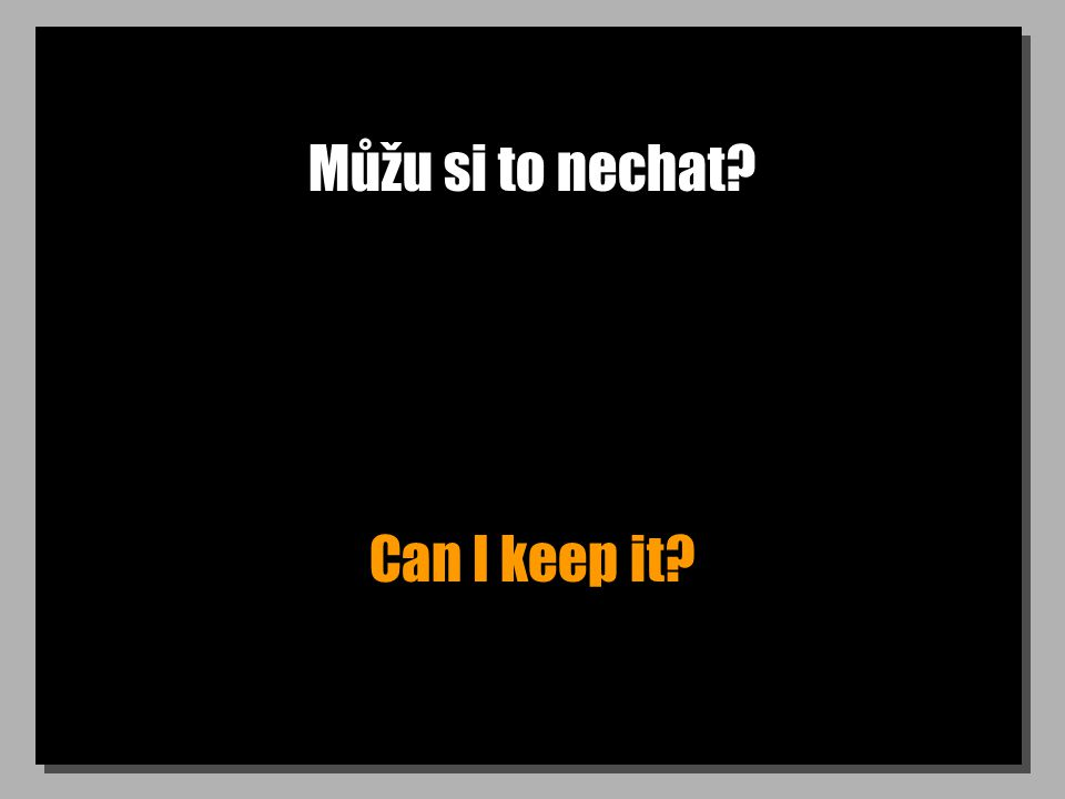 Můžu si to nechat Can I keep it