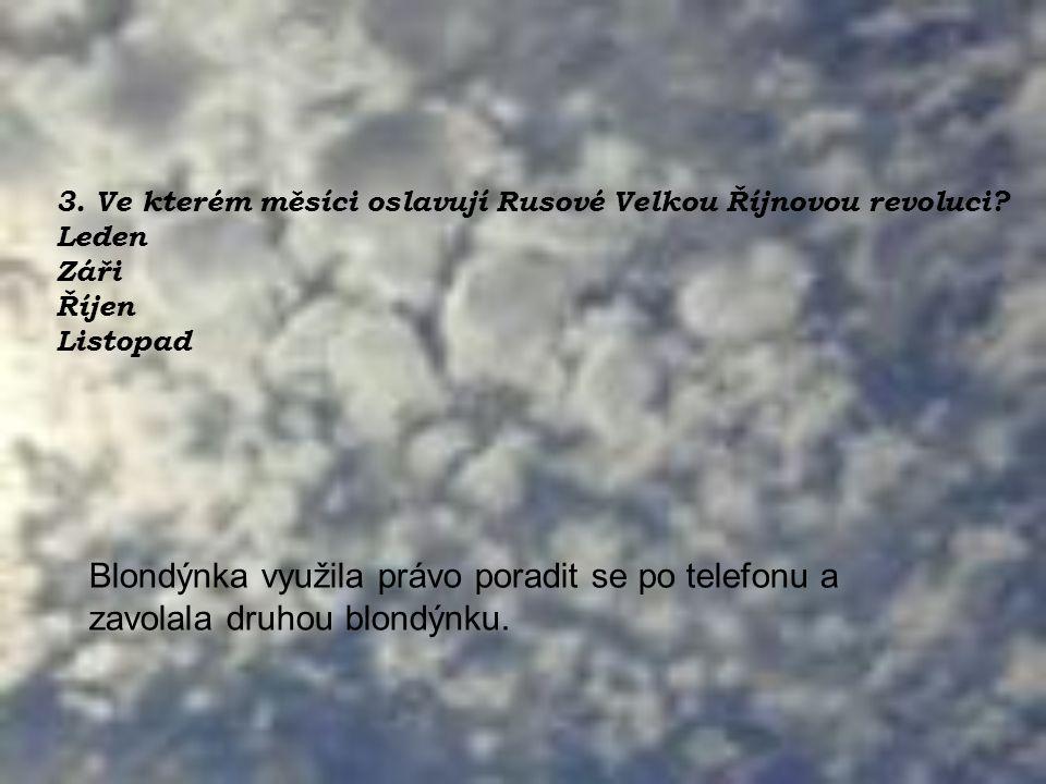 3. Ve kterém měsíci oslavují Rusové Velkou Říjnovou revoluci.