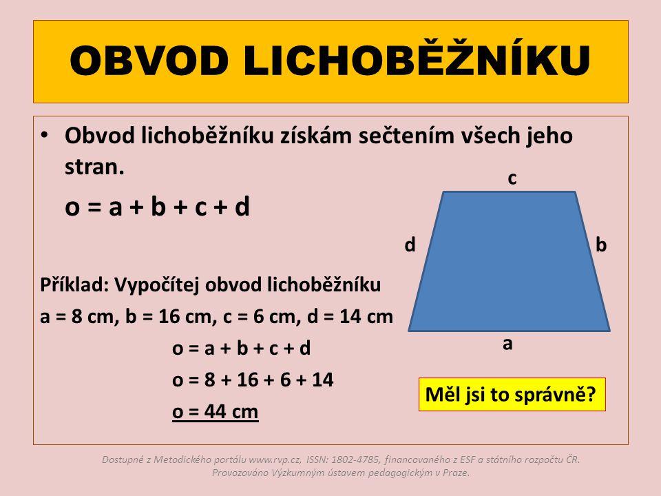 OBVOD LICHOBĚŽNÍKU Obvod lichoběžníku získám sečtením všech jeho stran.
