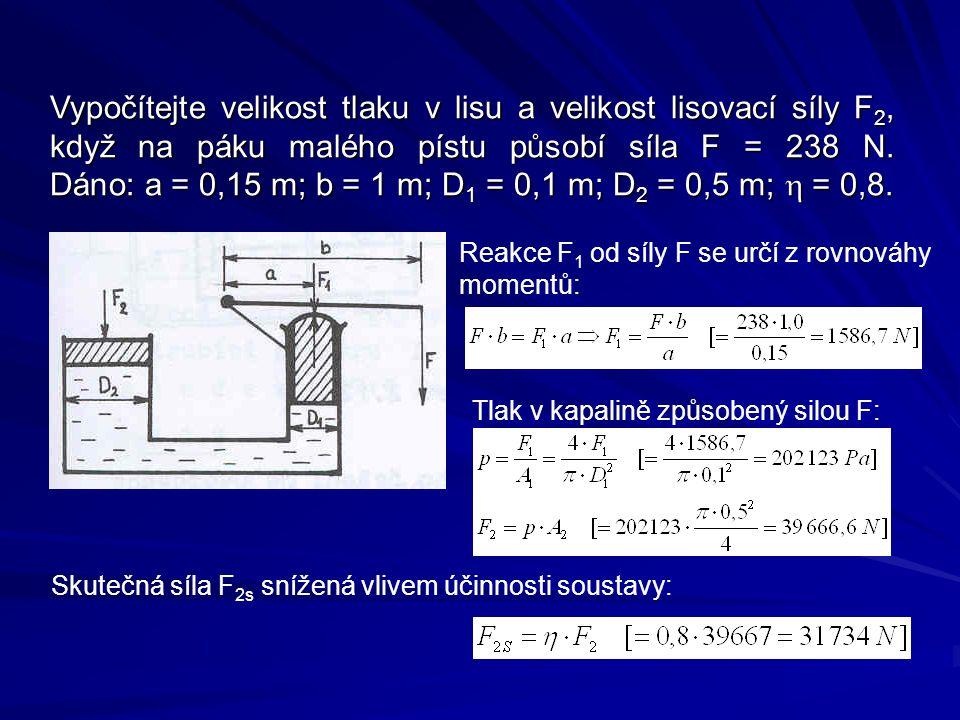 Vypočítejte velikost tlaku v lisu a velikost lisovací síly F 2, když na páku malého pístu působí síla F = 238 N.
