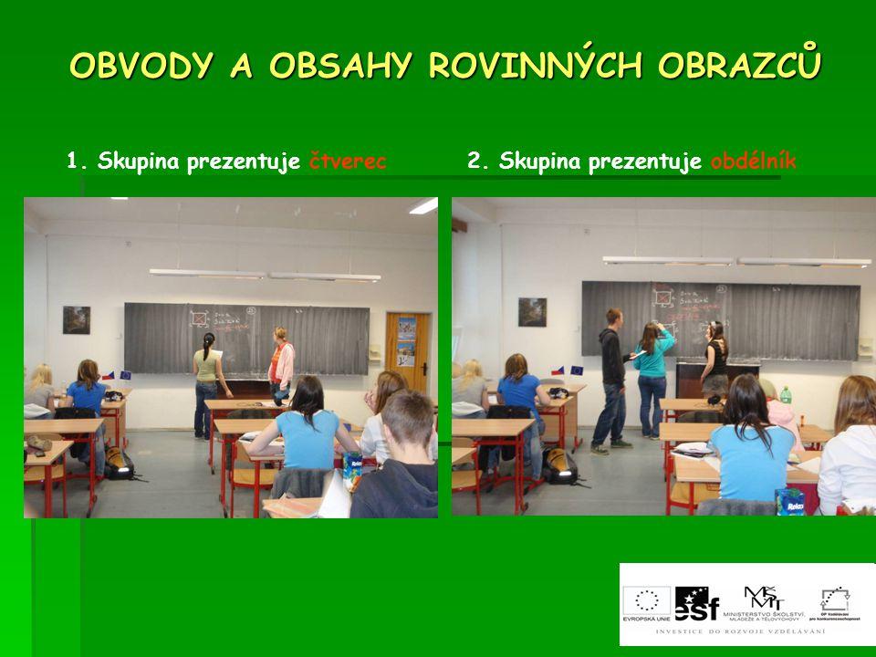 OBVODY A OBSAHY ROVINNÝCH OBRAZCŮ 3. Skupina prezentuje kosočtverec4. Skupina prezentuje kosodélník