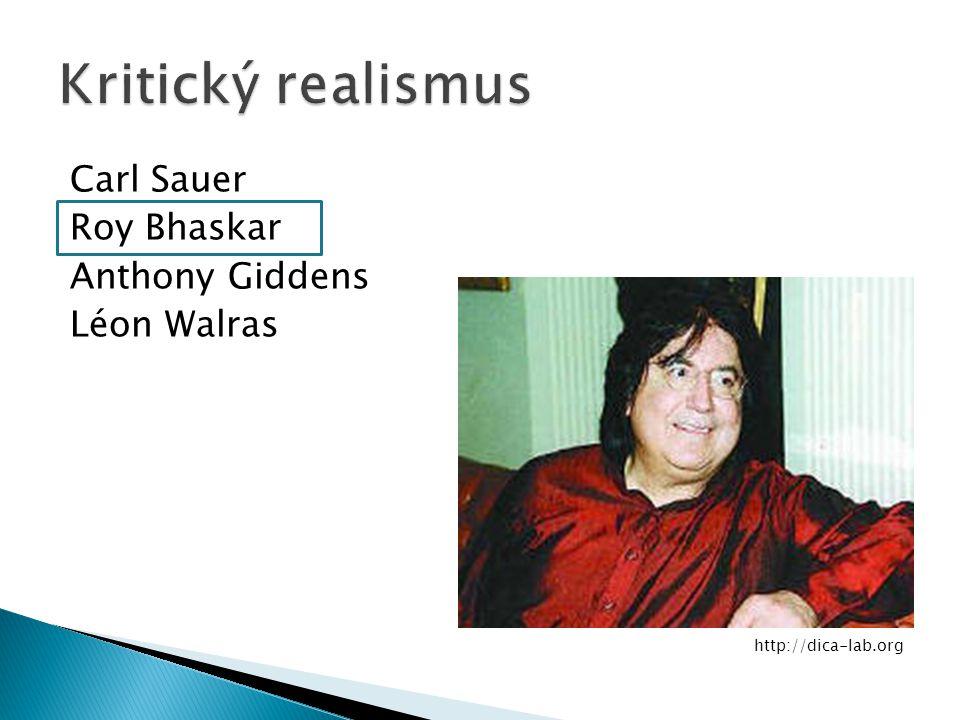 Carl Sauer Roy Bhaskar Anthony Giddens Léon Walras http://dica-lab.org