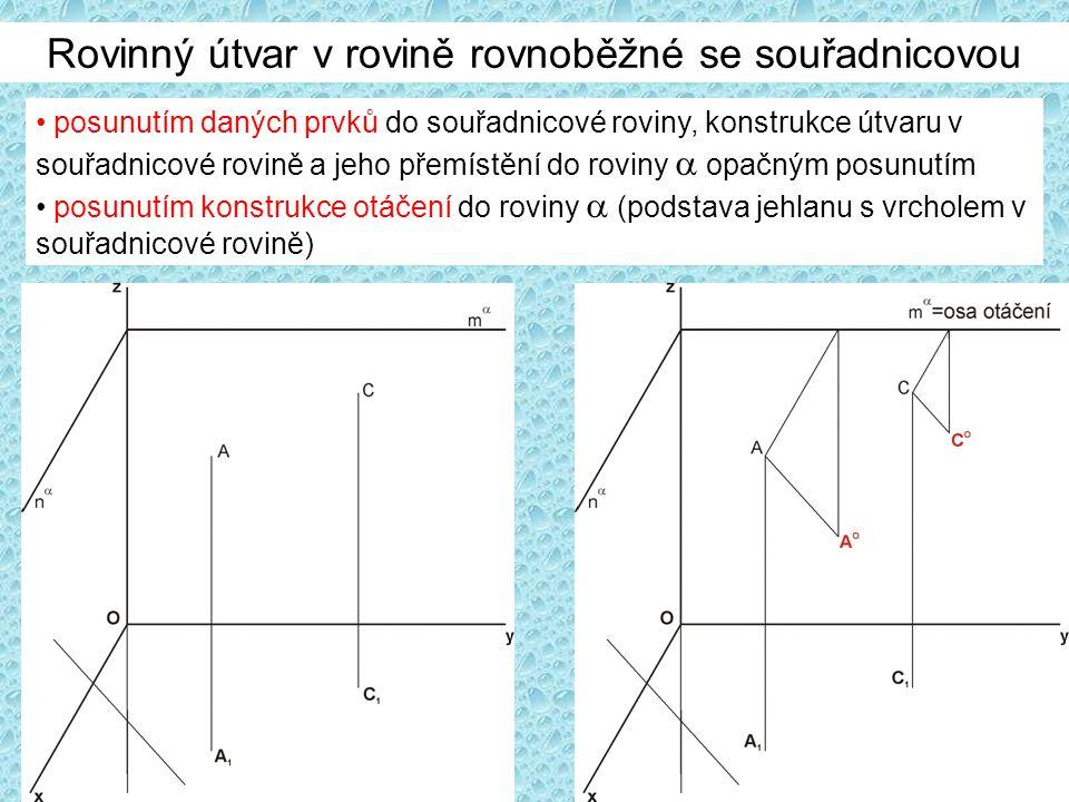 posunutím daných prvků do souřadnicové roviny, konstrukce útvaru v souřadnicové rovině a jeho přemístění do roviny  opačným posunutím posunutím konst