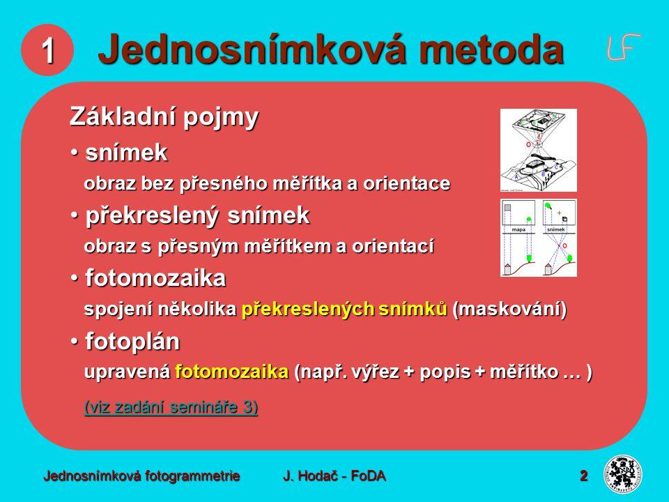 Jednosnímková fotogrammetrie J.