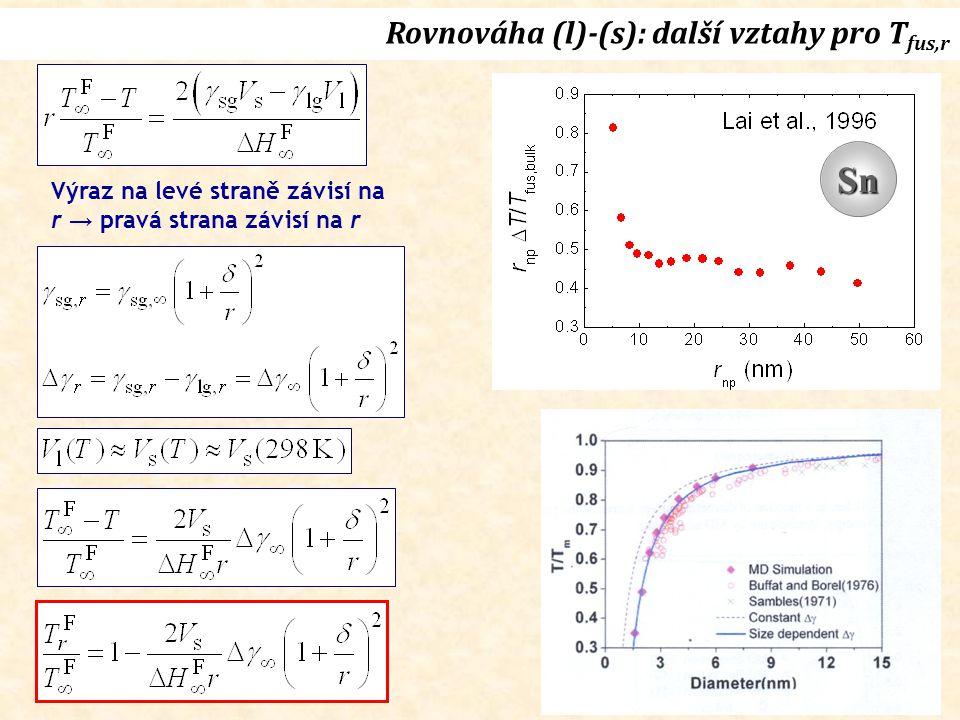 Rovnováha (l)-(s): další vztahy pro T fus,r Výraz na levé straně závisí na r → pravá strana závisí na r Sn