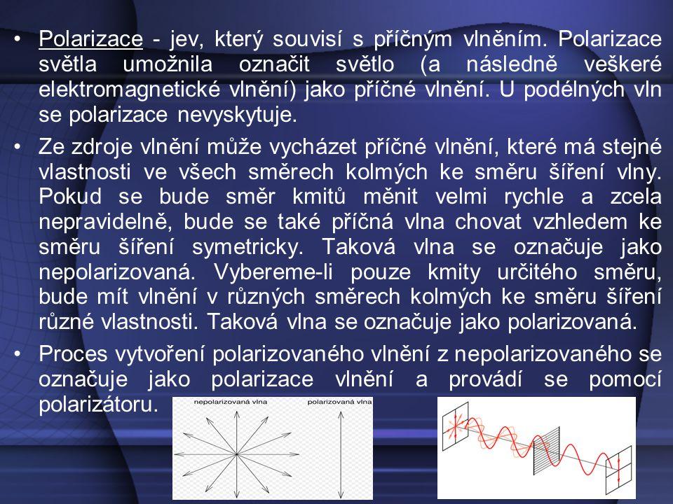 Polarizace - jev, který souvisí s příčným vlněním. Polarizace světla umožnila označit světlo (a následně veškeré elektromagnetické vlnění) jako příčné