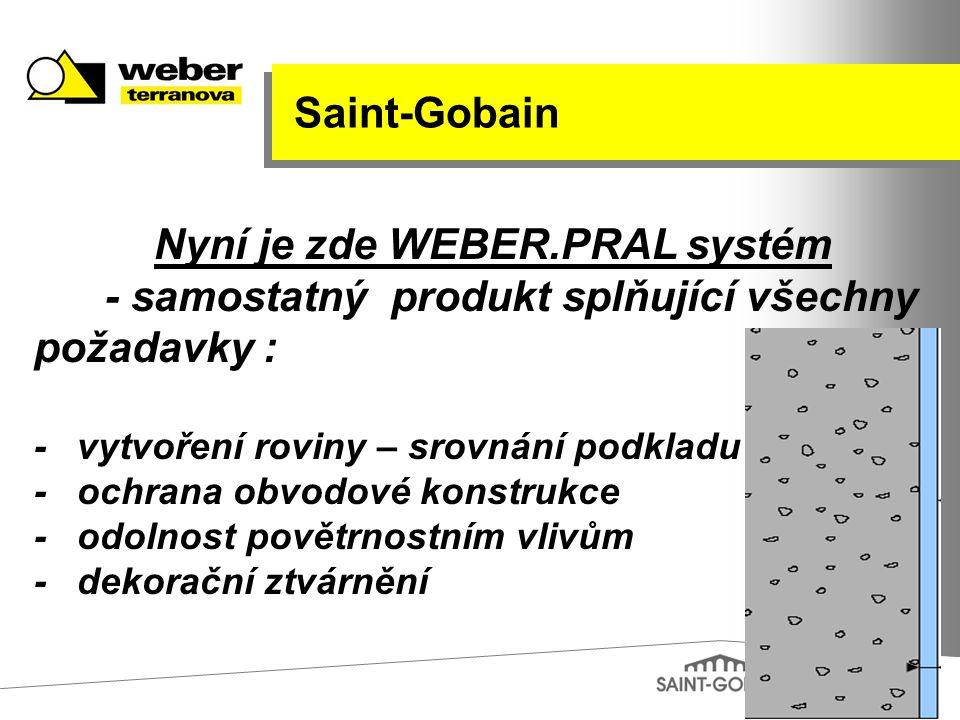 Nyní je zde WEBER.PRAL systém - samostatný produkt splňující všechny požadavky : - vytvoření roviny – srovnání podkladu - ochrana obvodové konstrukce