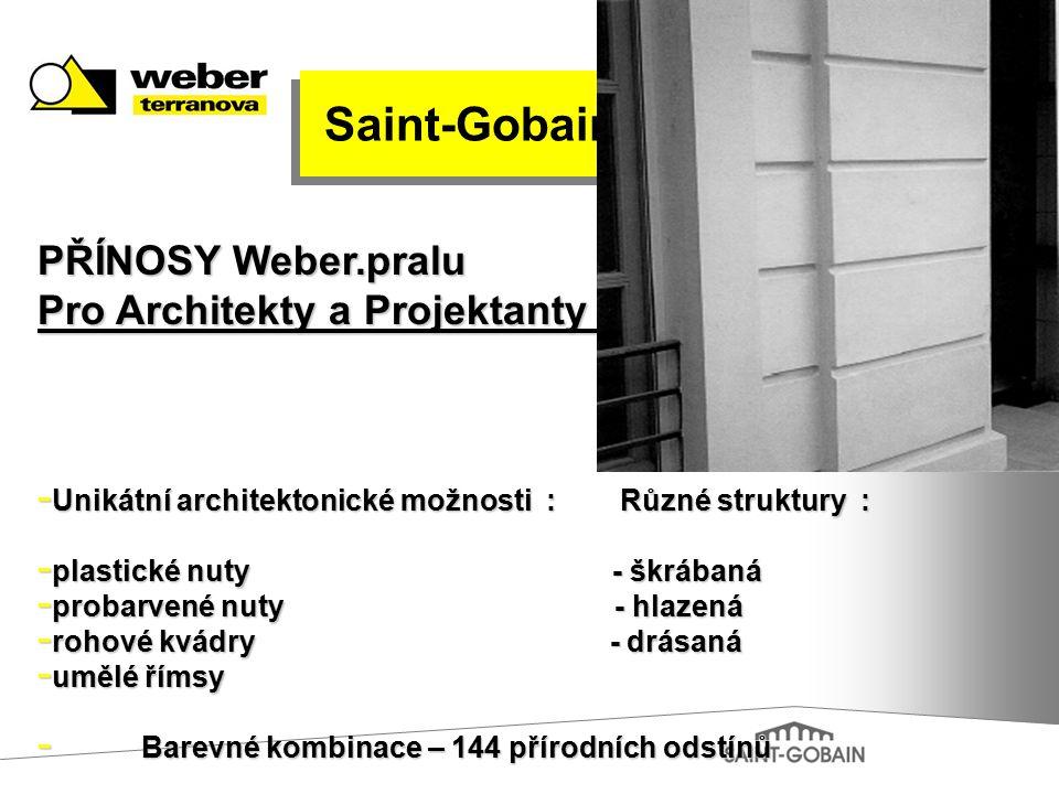 PŘÍNOSY Weber.pralu Pro Architekty a Projektanty : - Unikátní architektonické možnosti : Různé struktury : - plastické nuty - škrábaná - probarvené nu