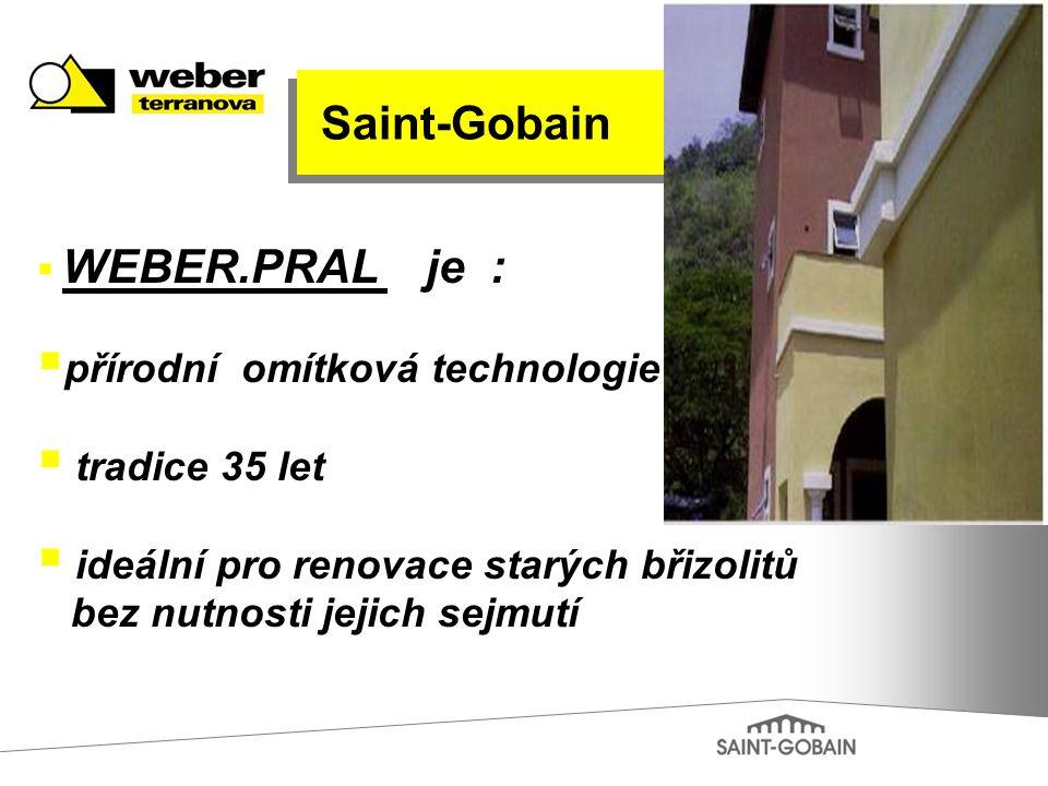  WEBER.PRAL je :  přírodní omítková technologie  tradice 35 let  ideální pro renovace starých břizolitů bez nutnosti jejich sejmutí Saint-Gobain