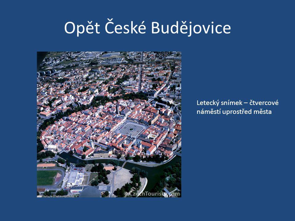Opět České Budějovice Letecký snímek – čtvercové náměstí uprostřed města