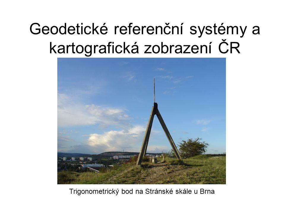 Geodetické referenční systémy a kartografická zobrazení ČR Trigonometrický bod na Stránské skále u Brna