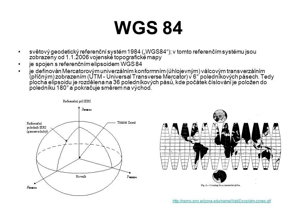 """WGS 84 světový geodetický referenční systém 1984 (""""WGS84 ); v tomto referenčím systému jsou zobrazeny od 1.1.2006 vojenské topografické mapy je spojen s referenčním elipsoidem WGS 84 je definován Mercatorovým univerzálním konformním (úhlojevným) válcovým transverzálním (příčným) zobrazením (UTM - Universal Transverse Mercator) v 6° poledníkových pásech."""