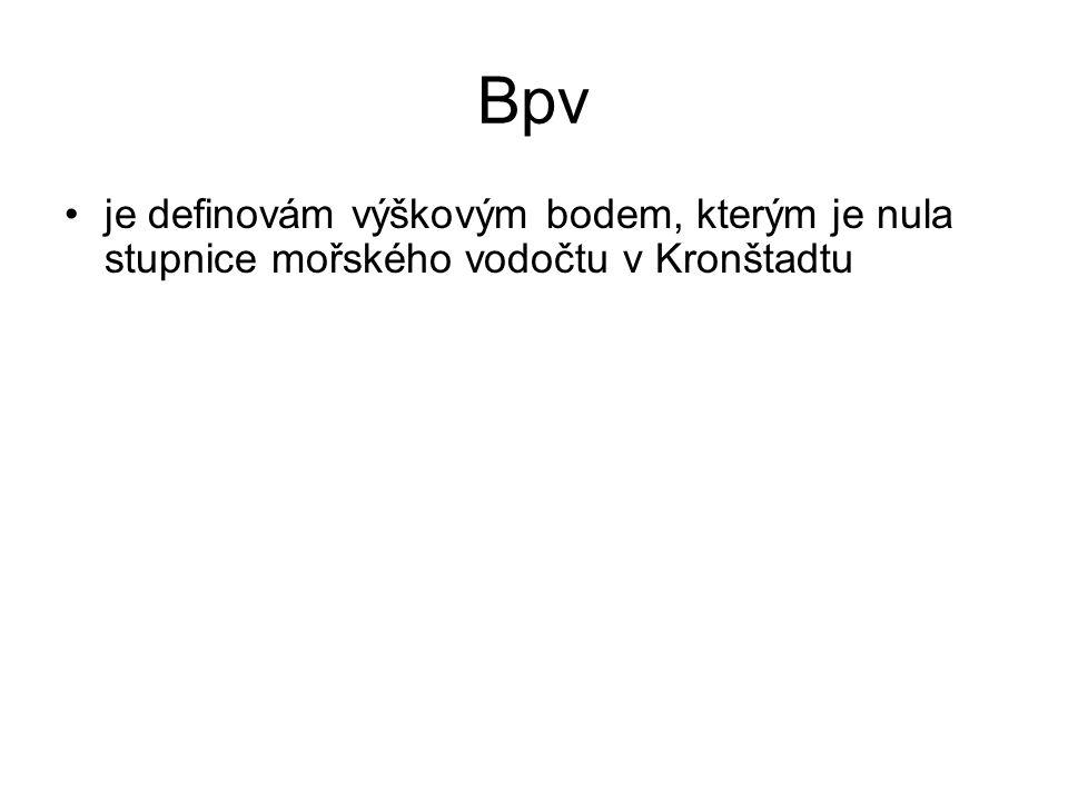 Bpv je definovám výškovým bodem, kterým je nula stupnice mořského vodočtu v Kronštadtu