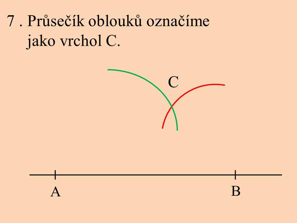 7. Průsečík oblouků označíme jako vrchol C. A B C
