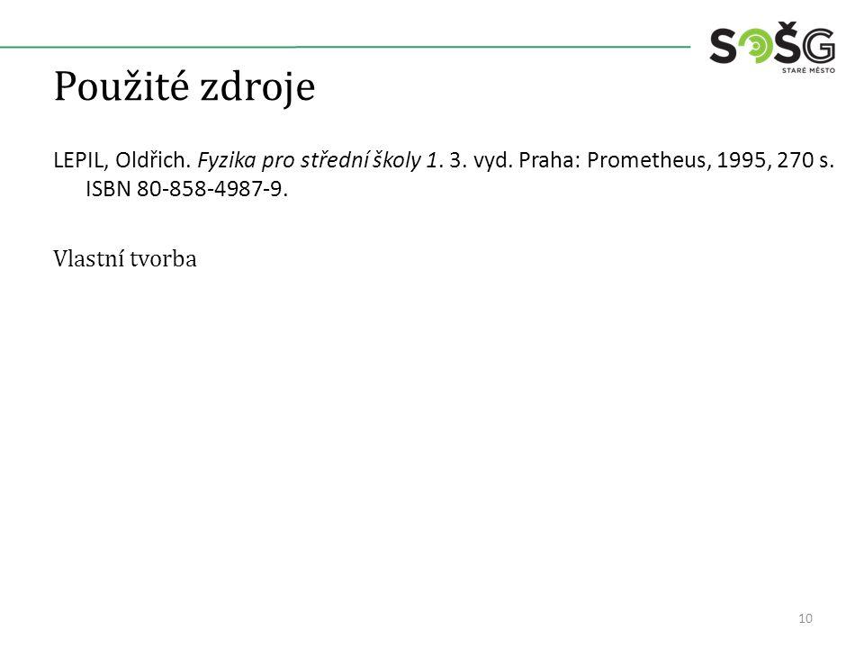 Použité zdroje LEPIL, Oldřich. Fyzika pro střední školy 1.