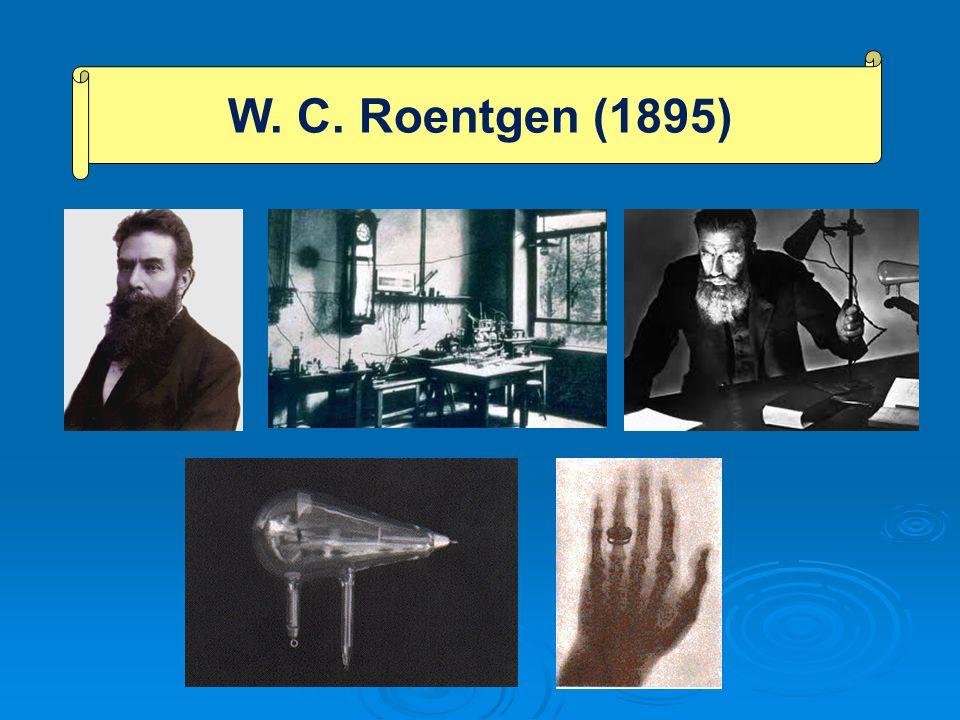W. C. Roentgen (1895)