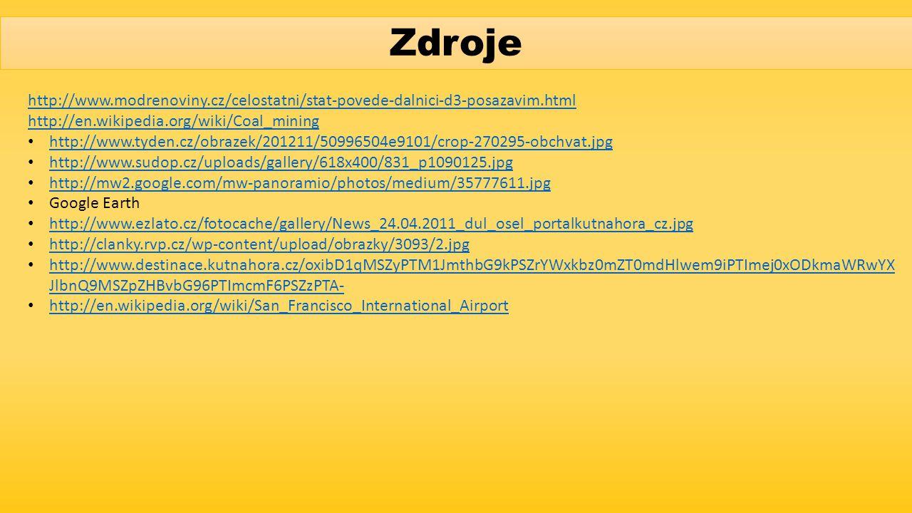 Zdroje http://www.modrenoviny.cz/celostatni/stat-povede-dalnici-d3-posazavim.html http://en.wikipedia.org/wiki/Coal_mining http://www.tyden.cz/obrazek