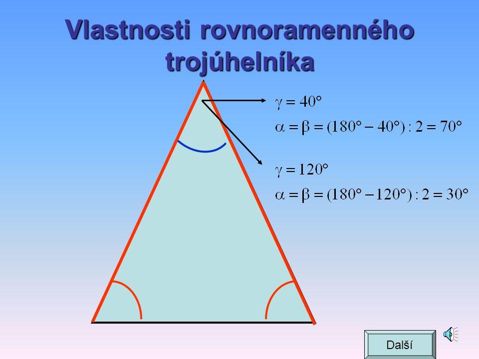 Vlastnosti rovnostranného trojúhelníka t = v těžnice a výška Další