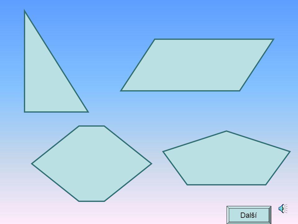 Mnohoúhelníky trojúhelníkčtyřúhelníkpětiúhelník..... Další