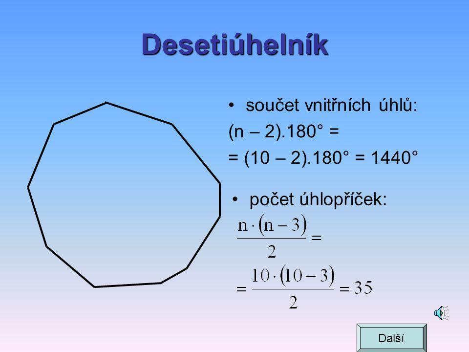 Pětiúhelník počet úhlopříček je 5 A B C D a b c e     E d  vzoreček: Další