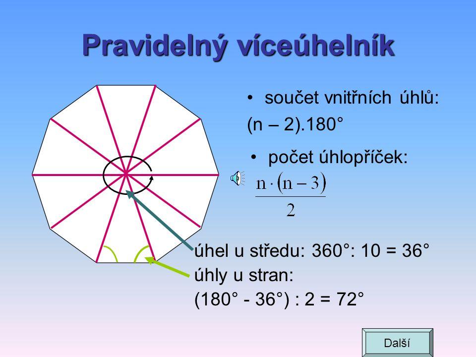 Desetiúhelník součet vnitřních úhlů: (n – 2).180° = = (10 – 2).180° = 1440° počet úhlopříček: Další