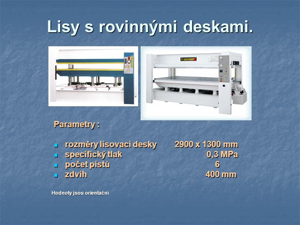 Lisy s rovinnými deskami. Parametry : rozměry lisovací desky 2900 x 1300 mm rozměry lisovací desky 2900 x 1300 mm specifický tlak 0,3 MPa specifický t