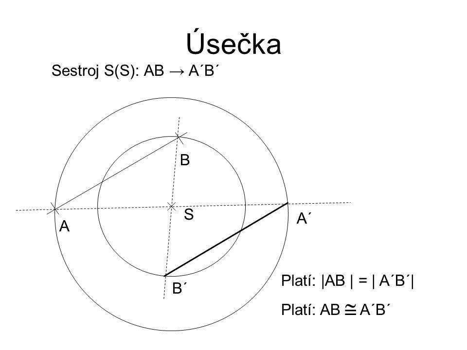 Trojúhelník Sestroj S(S): ABC → A´B´C´ A C B S A´ B´ C´ ABC  AB´C´