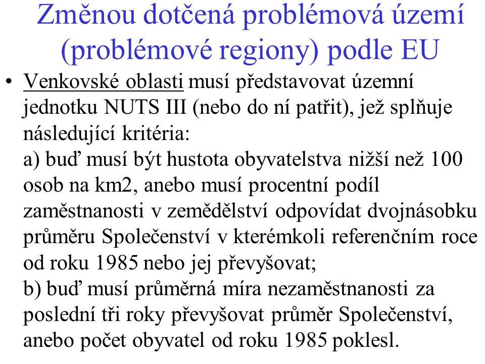 Změnou dotčená problémová území (problémové regiony) podle EU Venkovské oblasti musí představovat územní jednotku NUTS III (nebo do ní patřit), jež sp